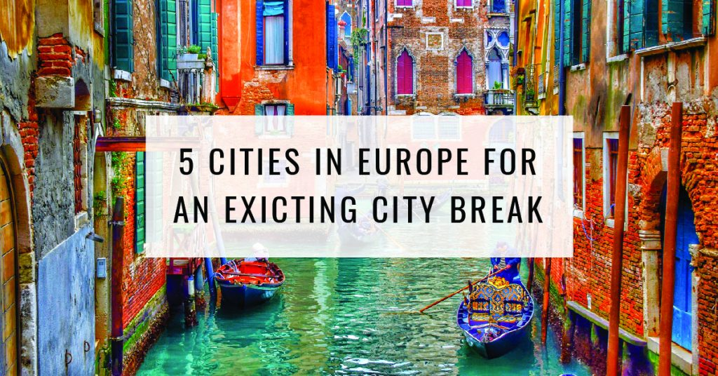 5 Cities in Europe For An Exciting City Break | Food For Thought