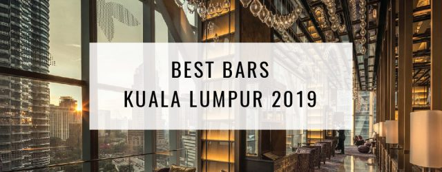 Best Bars in Kuala Lumpur 2019