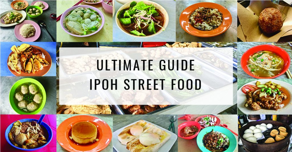 Ipoh Street Food Ipoh Food Guide Food For Thought