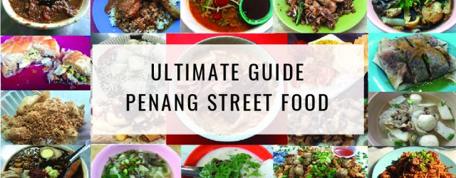 Ultimate Guide: Penang Street Food