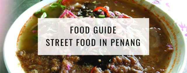 Food Guide: Street Food in Penang
