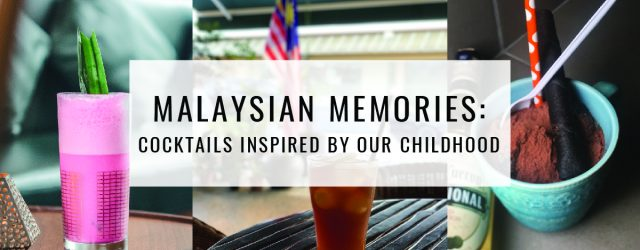 Malaysian Memories: Cocktails inspired by our childhood