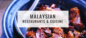 Malaysian Restaurants & Cuisine