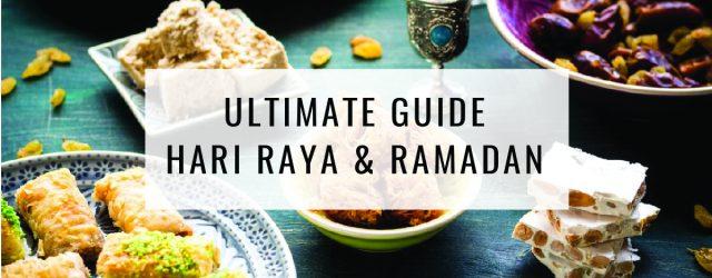Ultimate Guide: Hari Raya & Ramadan
