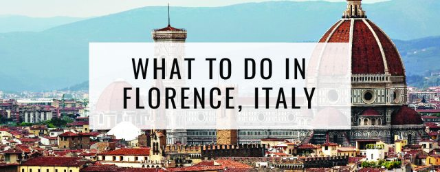What to do in Florence, Italy
