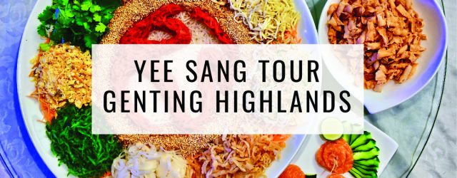 Yee Sang Tour Genting | Food For Thought